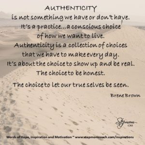 Authenticity is about the choice to let our trues selves be seen.